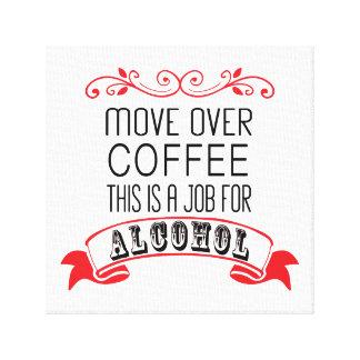 Toile Déplacez-vous au-dessus du café, ceci est un