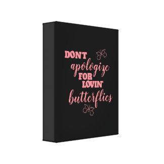 Toile Drôle ne faites pas des excuses pour des papillons