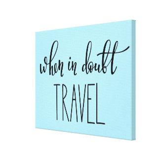 Toile En cas de doute voyage