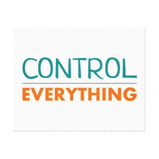 "Toile ""Everything is under control"""