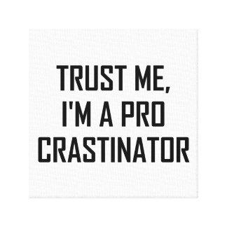 Toile Faites- confiancemoi pro Procrastinator