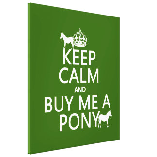 Toile Gardez le calme et achetez-moi un poney