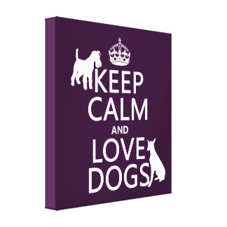Toile Gardez le calme et aimez les chiens - toutes les