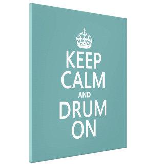 Toile Gardez le calme et battez du tambour sur (toute