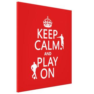 Toile Gardez le calme et le jeu sur (le