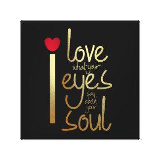 Toile J'aime au sujet de ce que vos yeux indiquent…. Art