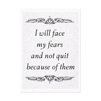 Toile Je ferai face à mes craintes - Quote´s positif