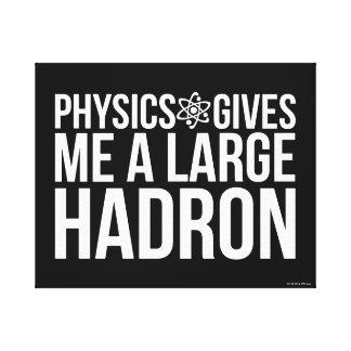 Toile La physique me donne un grand Hadron