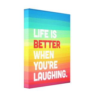 Toile La vie où vous riez la citation