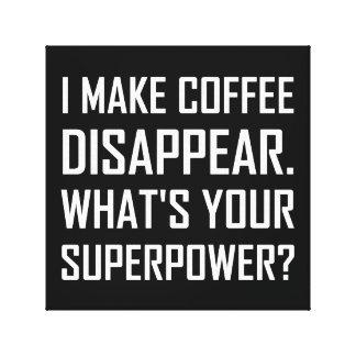 Toile Le café disparaissent la superpuissance