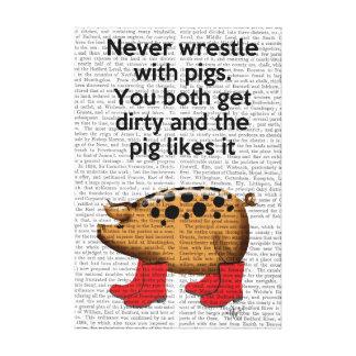 Toile Ne luttez jamais avec des porcs