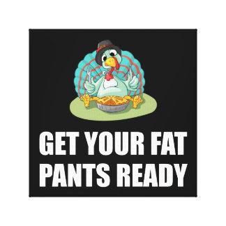 Toile Obtenez à votre gros pantalon le thanksgiving prêt
