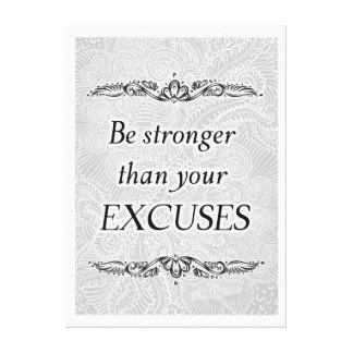 Toile Soyez plus fortes que vos excuses - Quote´s