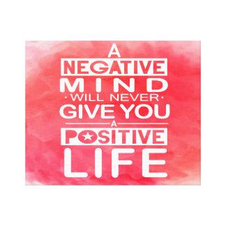 Toile Un esprit négatif ne donnera jamais la citation