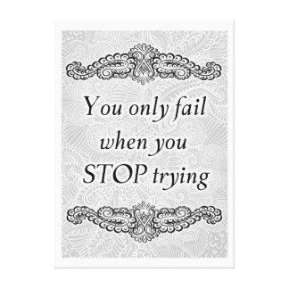 Toile Vous échouez seulement quand vous vous arrêtez -