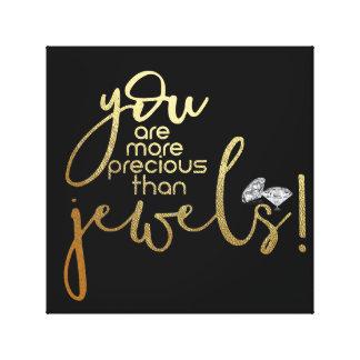 Toile Vous êtes plus précieux que des bijoux