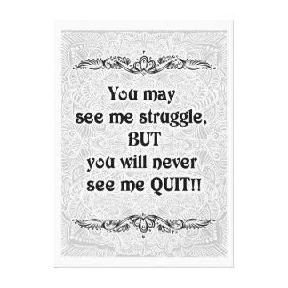 Toile Vous pouvez me voir lutter - Quote´s positif