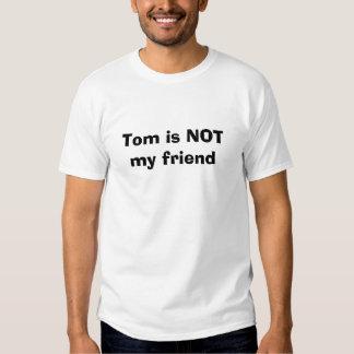 Tom n'est pas mon ami t-shirts