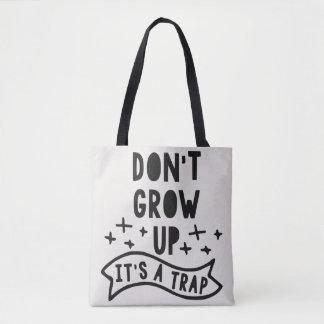 Tote Bag À la mode ne le grandissez pas est un amusement
