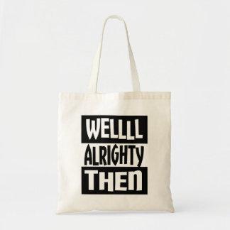Tote Bag Alrighty bon alors