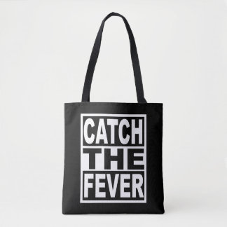 Tote Bag Attrapez la fièvre
