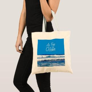 Tote Bag Aussi librement que les beaux ressacs d'océan