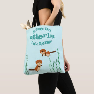 Tote Bag Ayez un temps d'amusement d'Otterly