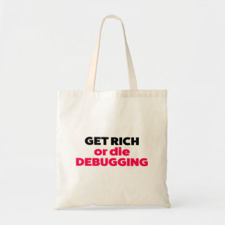 Tote Bag Devenez riche ou mourez en debbuging
