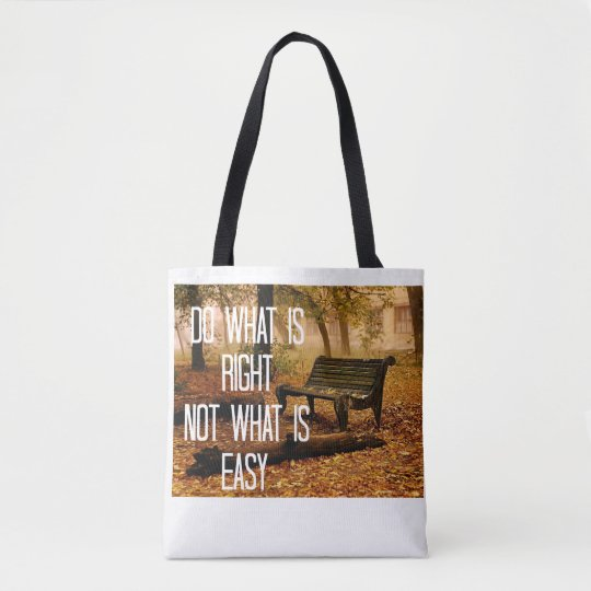 Tote Bag do what is right not what is easy