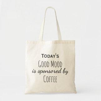 Tote Bag Draagtas sacoche humeur aujourd'hui bonne le café