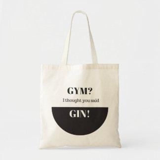 Tote Bag Gymnase ? J'ai pensé que vous avez dit le genièvre