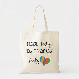 Tote Bag Il décide today how tomorrow looks- love r+f