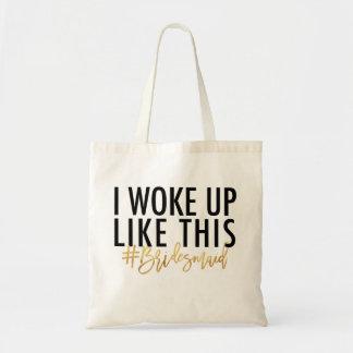 Tote Bag Je me suis réveillé comme ce #bridesmaid !