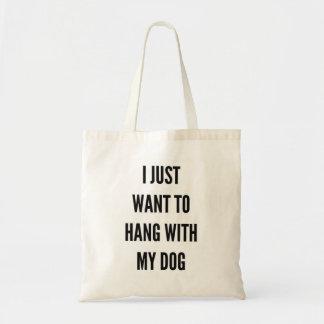Tote Bag Je veux juste accrocher avec mon chien