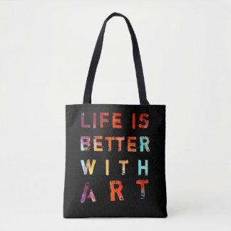 Tote Bag La vie est meilleure avec le texte coloré d'art