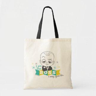 Tote Bag Le bébé de patron | je suis le patron. Je dis.