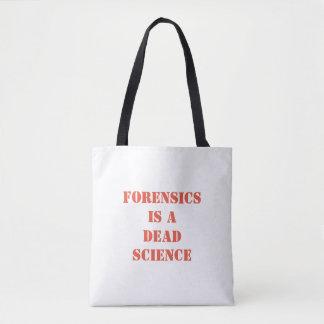 Tote Bag Les médecines légales sont une science morte