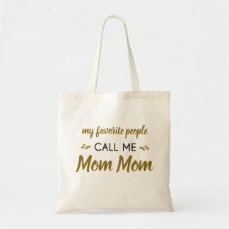 Tote Bag Mes personnes préférées m'appellent…