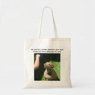 Tote Bag Mon chien a une plus longue durée d'attention que