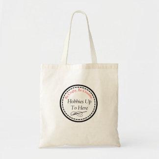 Tote Bag Passe-temps jusqu'ici à Fourre-tout