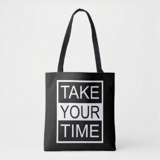Tote Bag Prenez votre temps