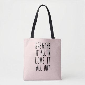 Tote Bag Respirez-le dedans et aimez-le Fourre-tout