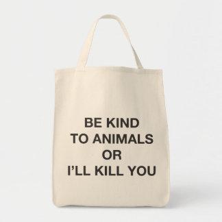 Tote Bag Soyez aimable avec des animaux ou je vous tuerai