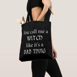 Tote Bag Vous m'appelez une sorcière comme c'est une