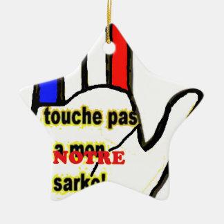 TOUCHE PAS A MONNOTRE SARKO.png Ornement Étoile En Céramique