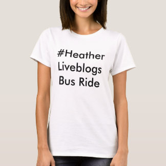 tour d'autobus de liveblogs de #heather t-shirt