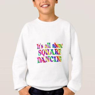 Tout au sujet de la danse carrée sweatshirt