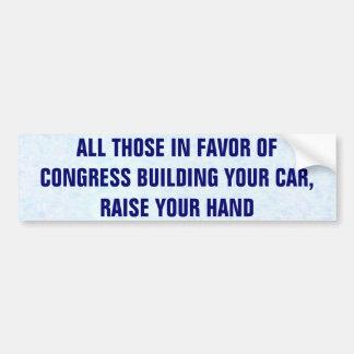 Tout ceux en faveur du congrès construisant votre autocollant pour voiture