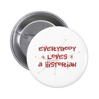 Tout le monde aime un historien badge avec épingle