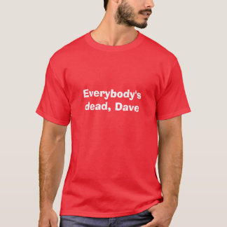 Tout le monde mort, Dave T-shirt